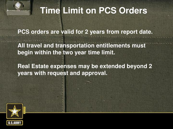 PCS orders are valid for 2 years from report date.