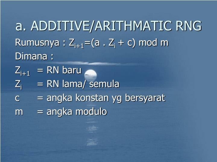 a. ADDITIVE/ARITHMATIC RNG