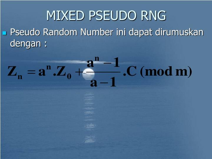 MIXED PSEUDO RNG