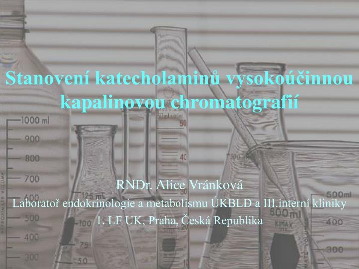 Stanovení katecholaminů vysokoúčinnou kapalinovou chromatografií