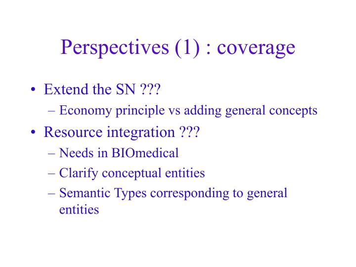 Perspectives (1) : coverage