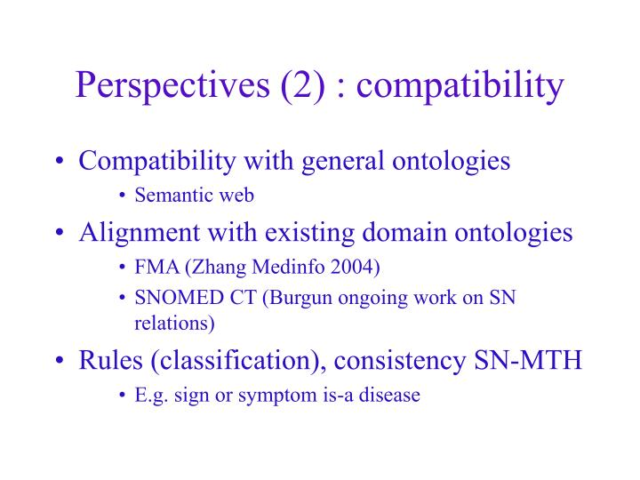 Perspectives (2) : compatibility