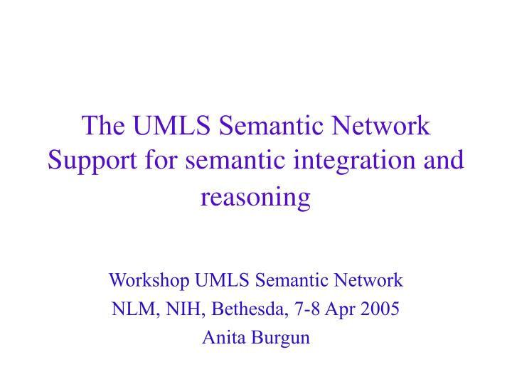 The umls semantic network support for semantic integration and reasoning