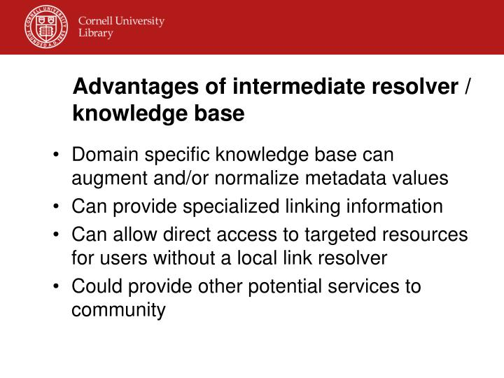 Advantages of intermediate resolver / knowledge base
