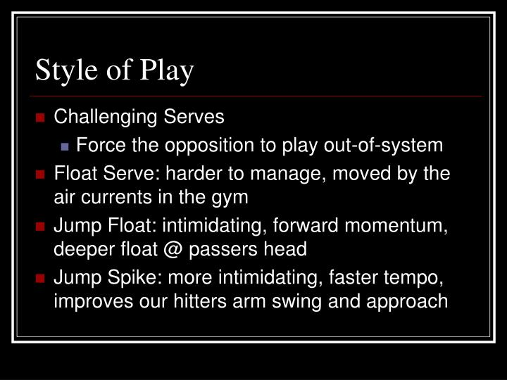 Style of Play