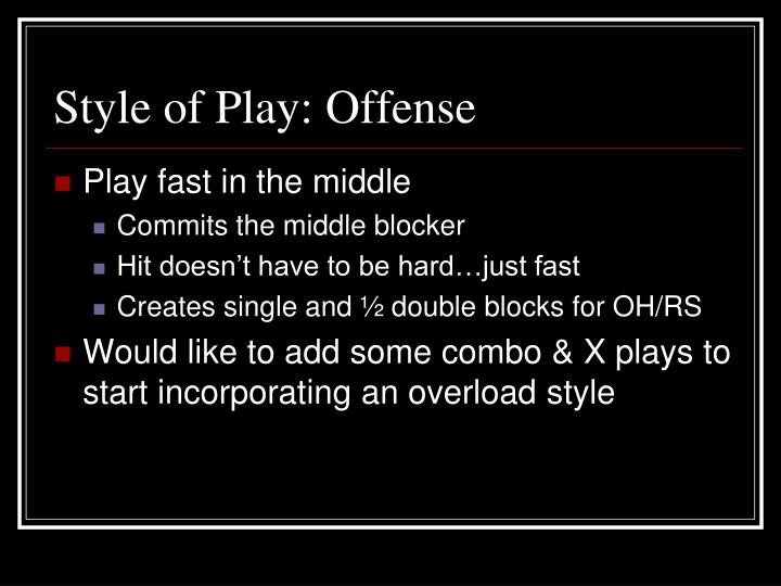 Style of Play: Offense