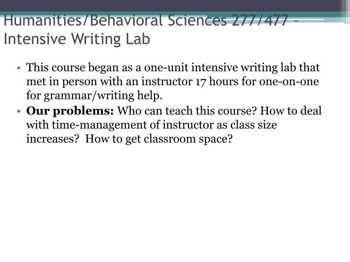 Humanities/Behavioral Sciences 277/477 – Intensive Writing Lab