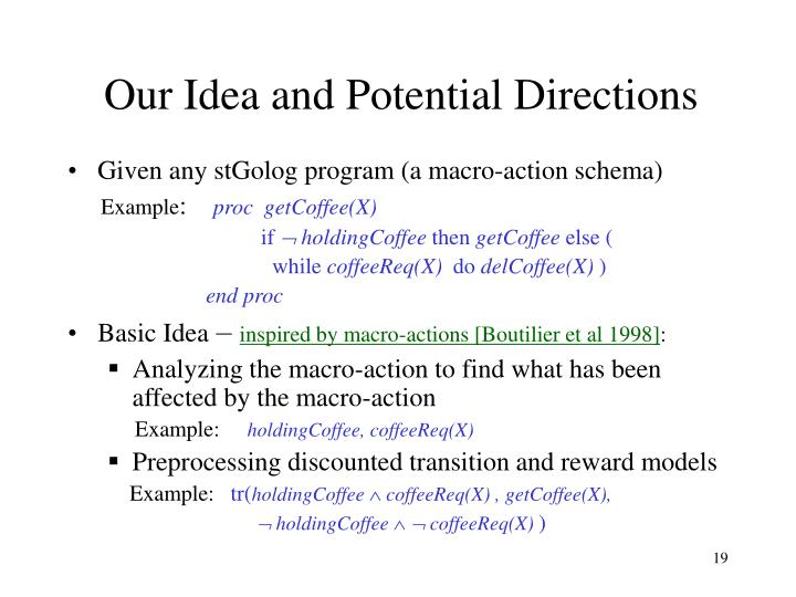 Our Idea and Potential Directions