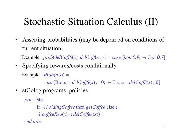 Stochastic Situation Calculus (II)