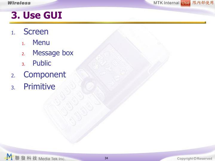 3. Use GUI