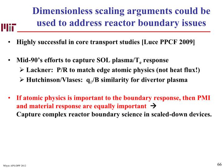 Dimensionless scaling arguments could be used to address reactor boundary issues