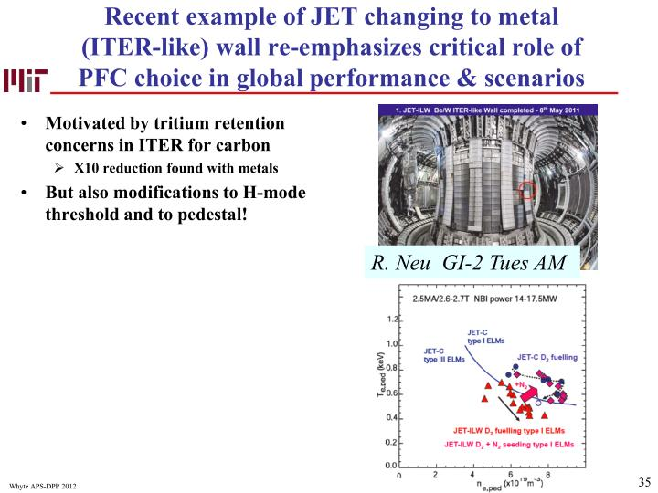 Recent example of JET changing to metal (ITER-like) wall re-emphasizes critical role of PFC choice in global performance & scenarios