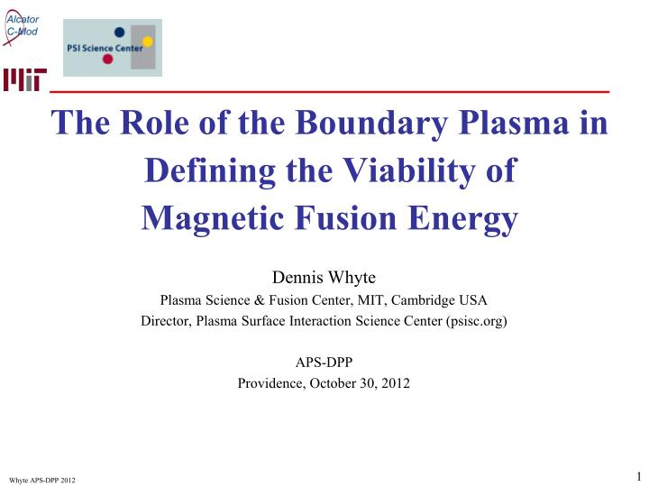 The role of the boundary plasma in defining the viability of magnetic fusion energy