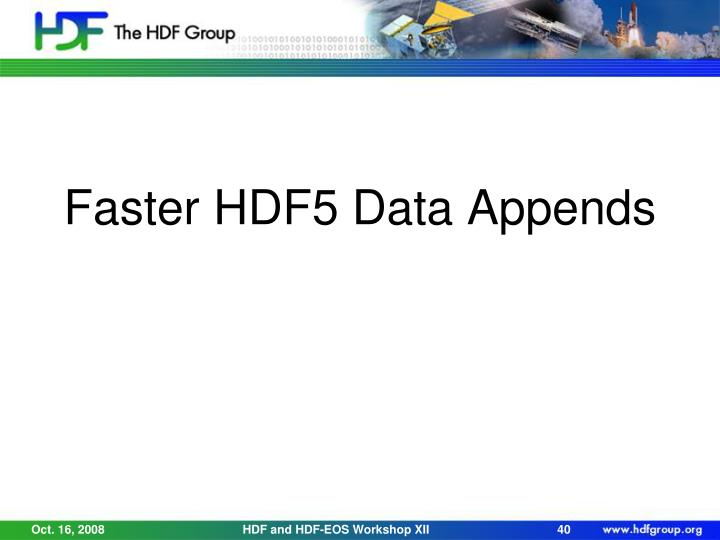 Faster HDF5 Data Appends