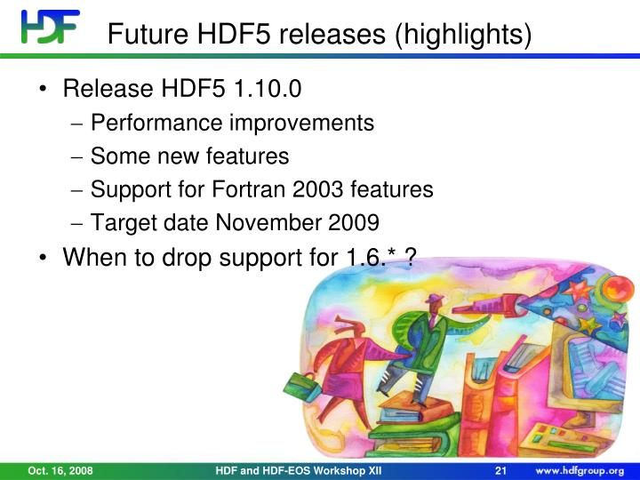 Future HDF5 releases (highlights)
