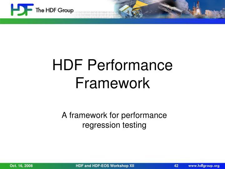 HDF Performance Framework