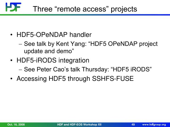 """Three """"remote access"""" projects"""