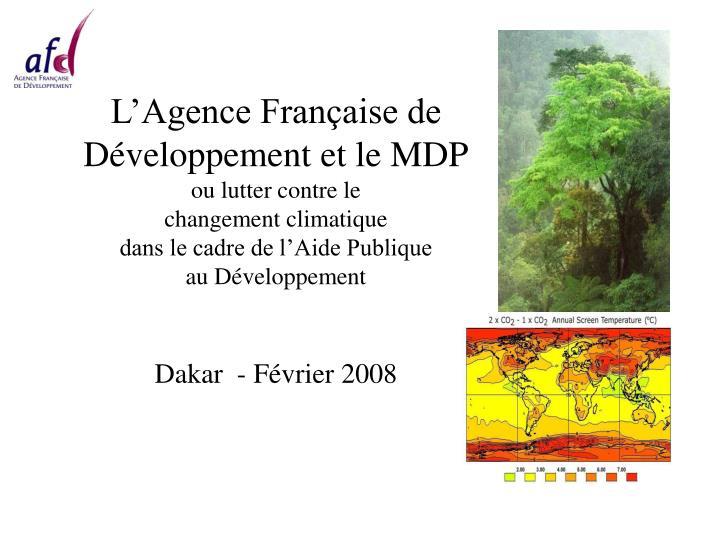 L'Agence Française de Développement et le MDP