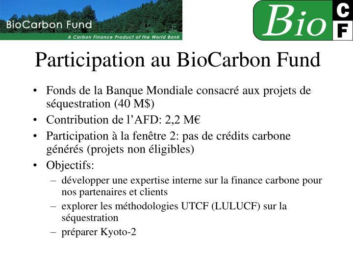 Participation au BioCarbon Fund