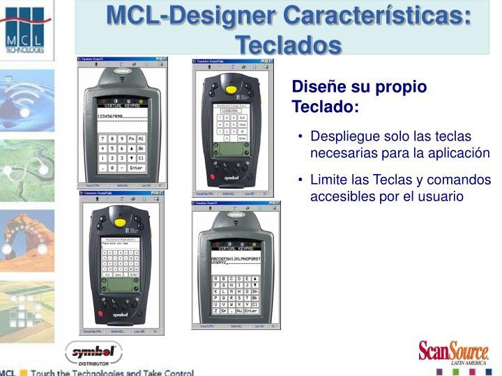MCL-Designer Características: Teclados