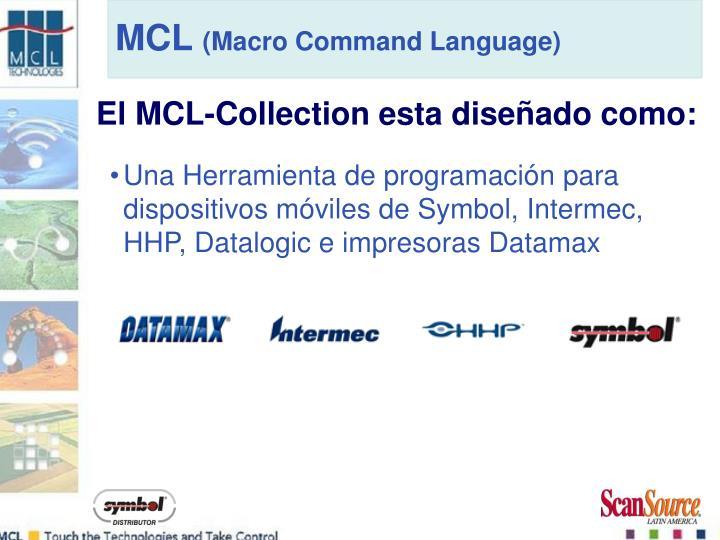 El MCL-Collection esta diseñado como: