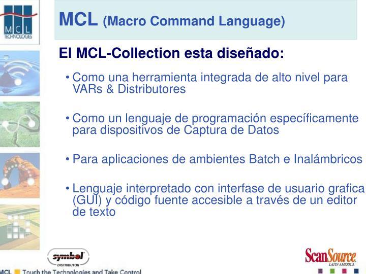 El MCL-Collection esta diseñado: