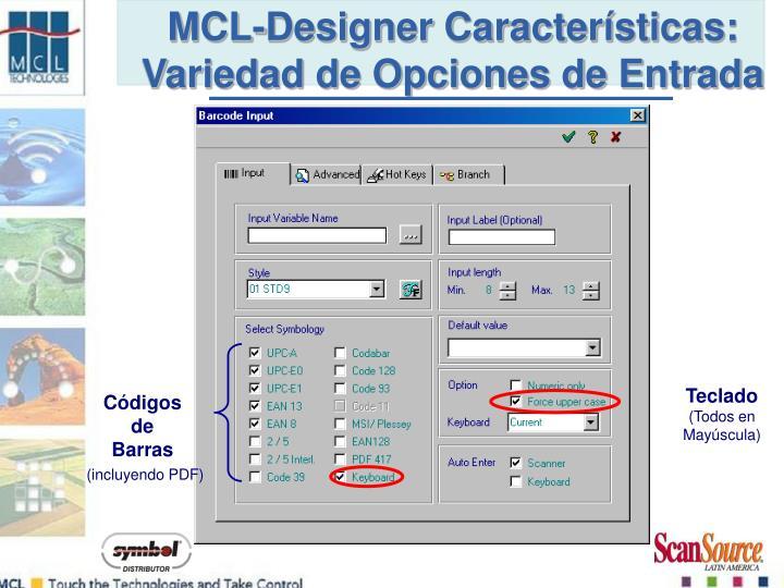MCL-Designer Características:  Variedad de Opciones de Entrada