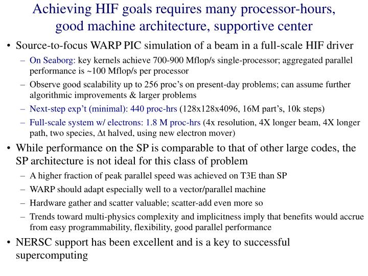 Achieving HIF goals requires many processor-hours, good machine architecture, supportive center