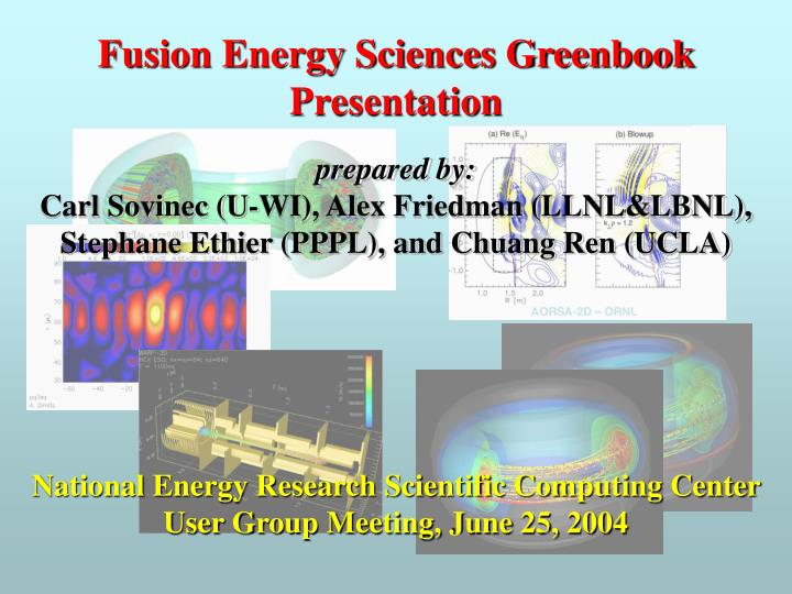 Fusion energy sciences greenbook presentation
