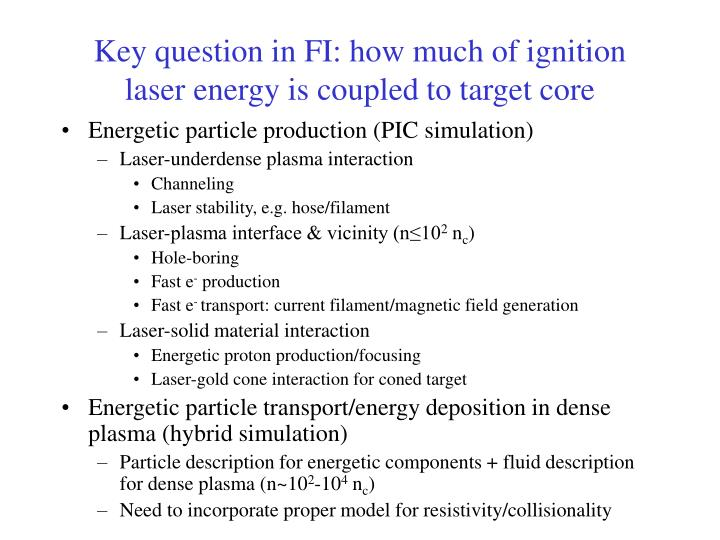 Key question in FI: how much of ignition laser energy is coupled to target core