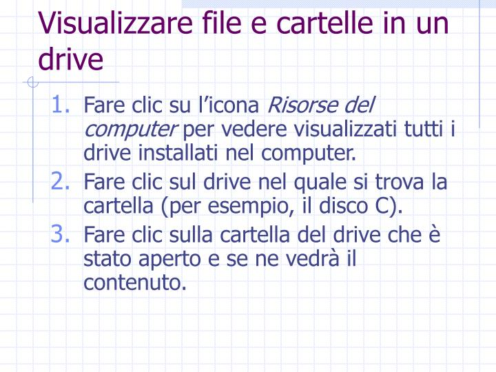 Visualizzare file e cartelle in un drive