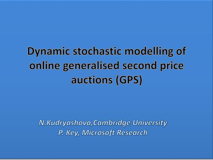 dynamic stochastic modelling of online generalised second price auctions gps