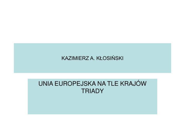 KAZIMIERZ A. KŁOSIŃSKI