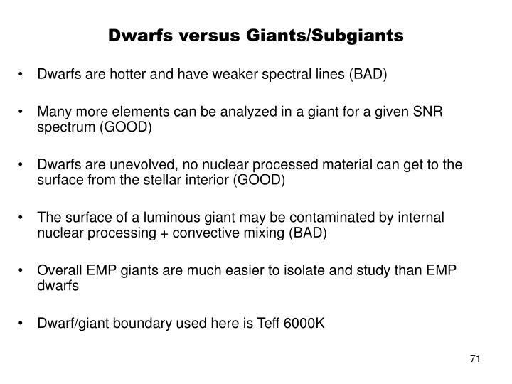 Dwarfs versus Giants/Subgiants
