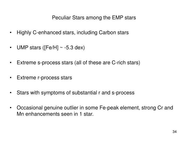 Peculiar Stars among the EMP stars