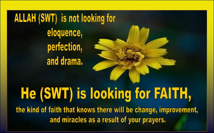 ALLAH (SWT)  is not looking for