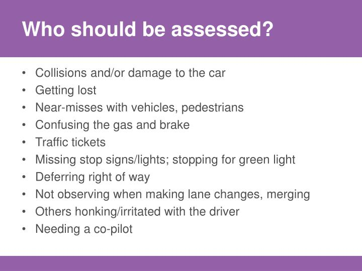 Who should be assessed?