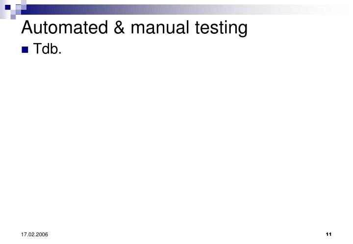Automated & manual testing
