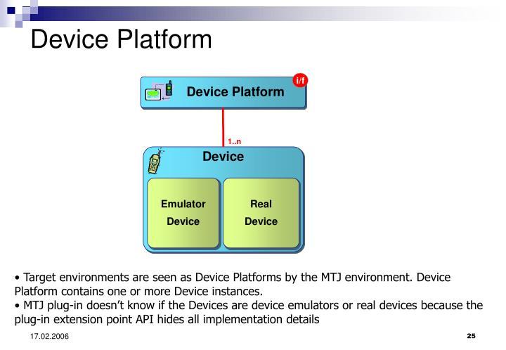 Device Platform