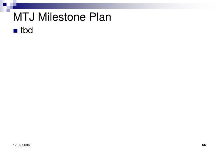 MTJ Milestone Plan