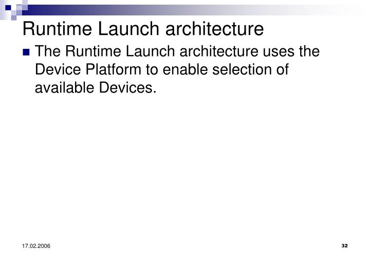 Runtime Launch architecture