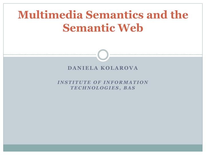 Multimedia semantics and the semantic web