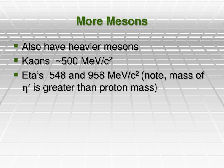 More Mesons