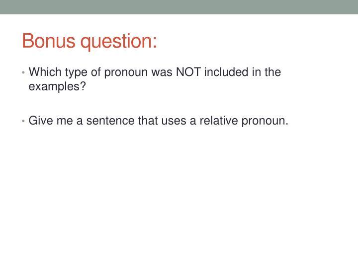 Bonus question: