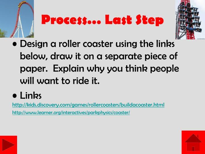Process… Last Step