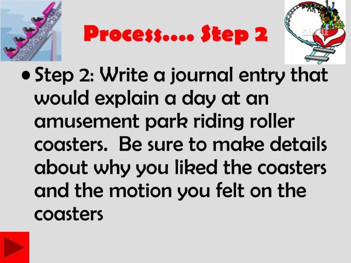 Process…. Step 2