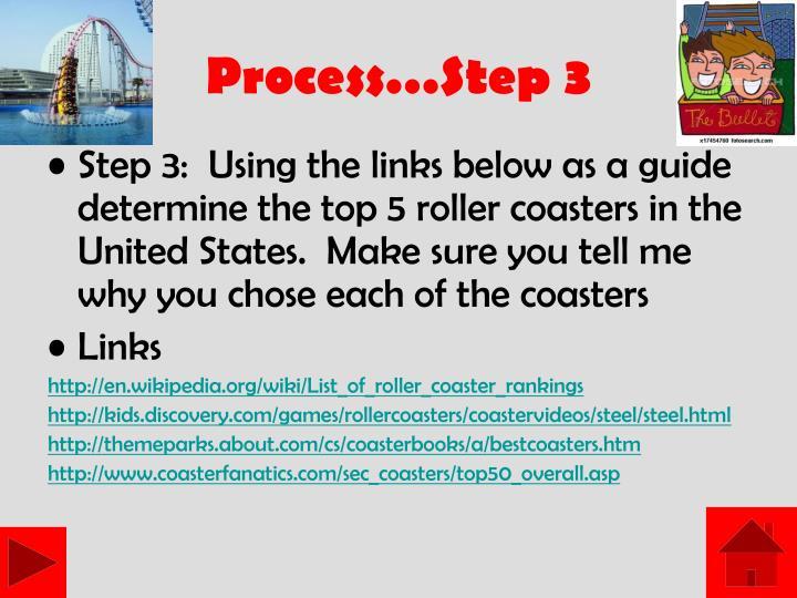 Process…Step 3