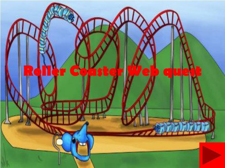 Roller Coaster Web quest
