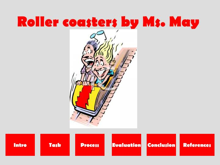 Roller coasters by Ms. May