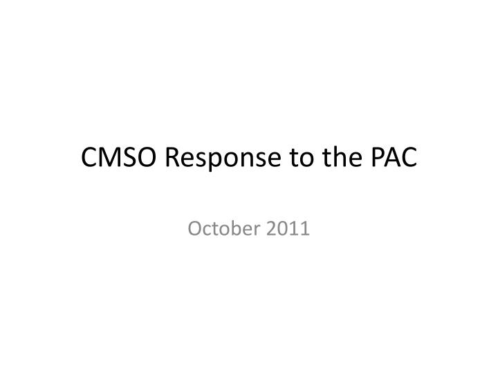 cmso response to the pac